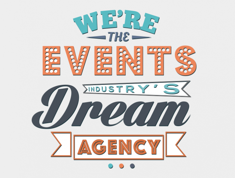 We're the events industry's dream agency